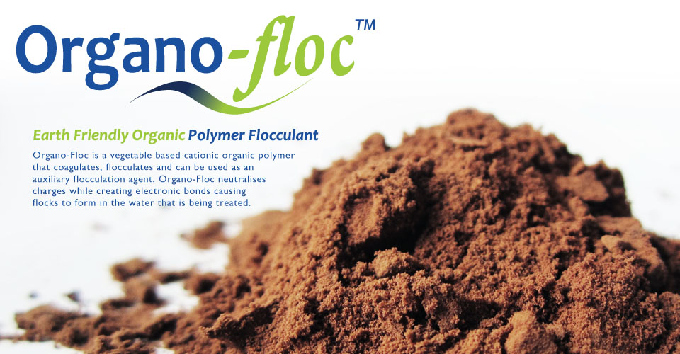 Organo-Floc™: Earth Friendly Organic Polymer Flocculant